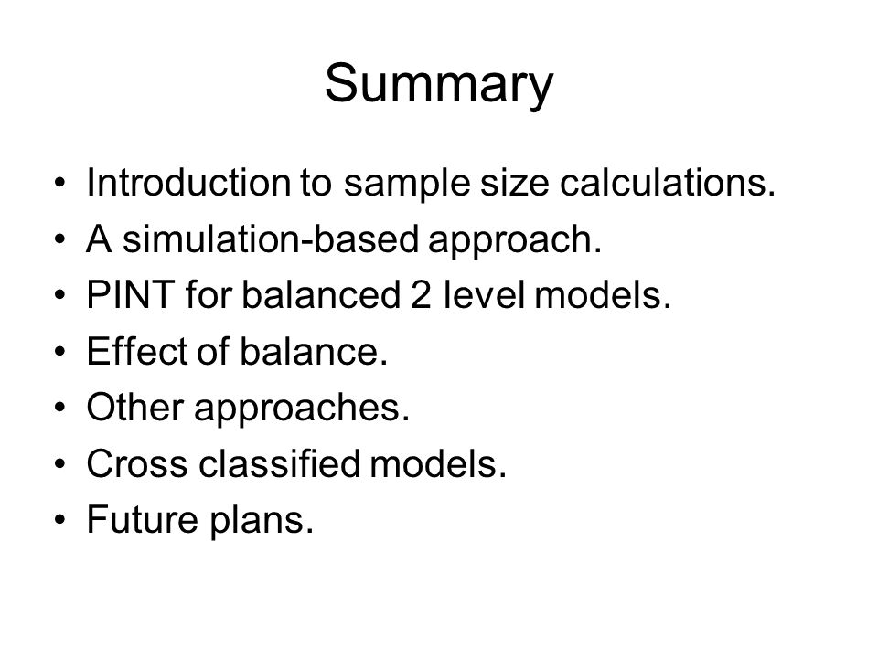 Summary Introduction to sample size calculations.