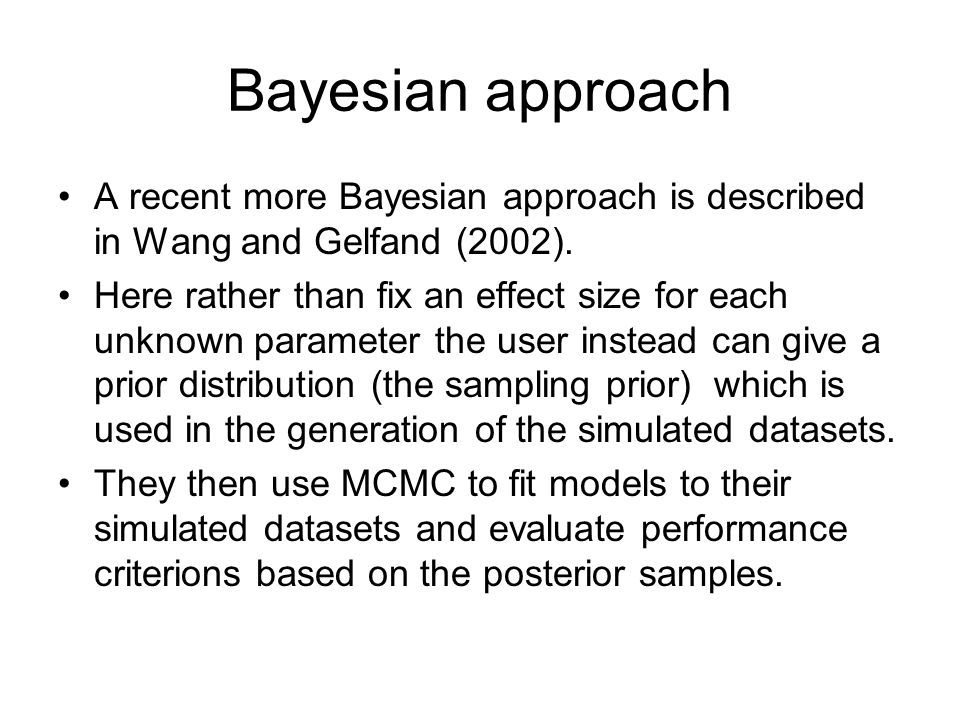 Bayesian approach A recent more Bayesian approach is described in Wang and Gelfand (2002).