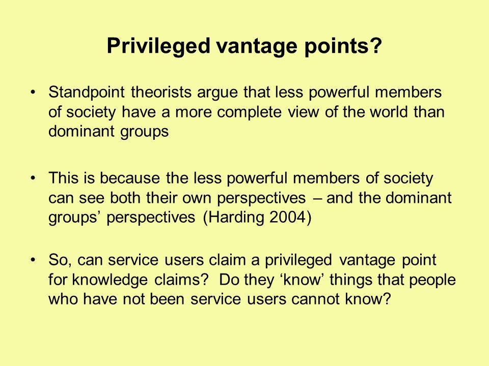 Privileged vantage points