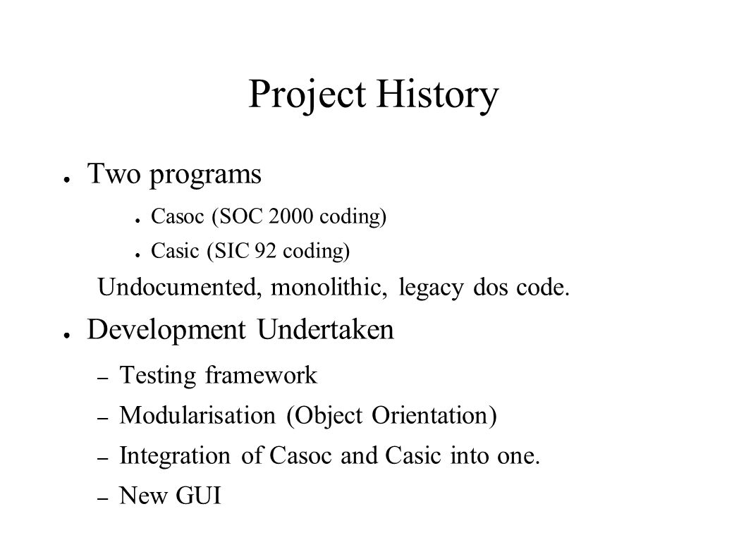 Project History Two programs Development Undertaken