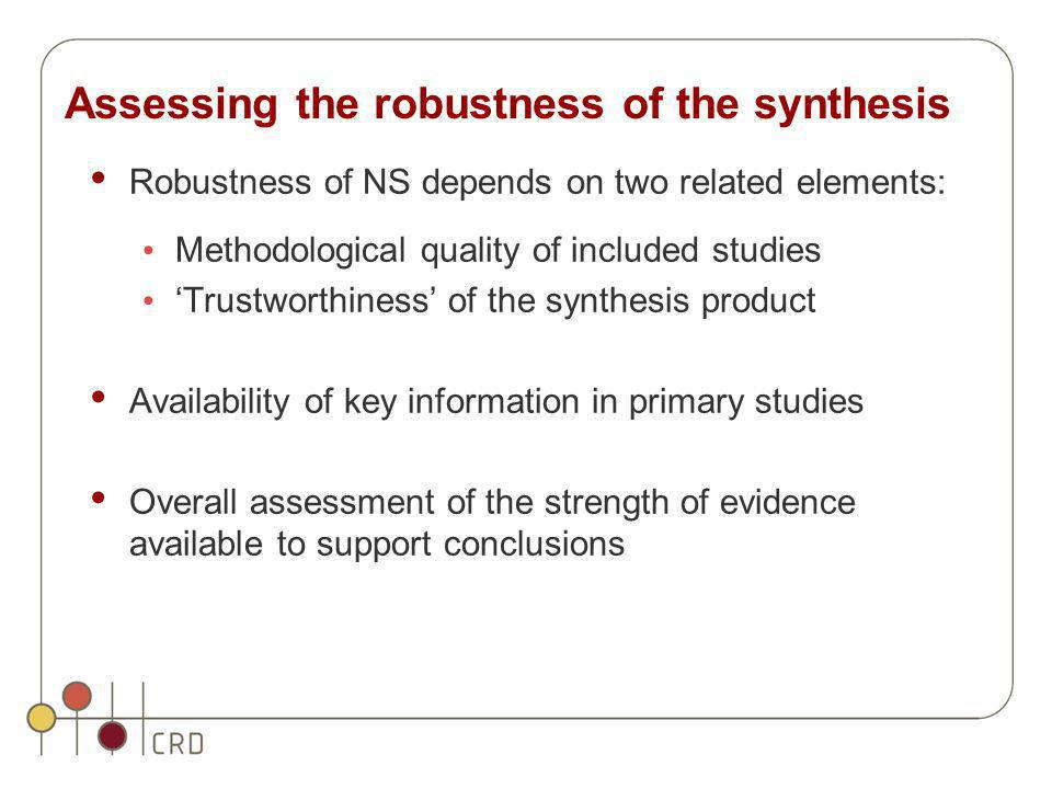 Assessing the robustness of the synthesis