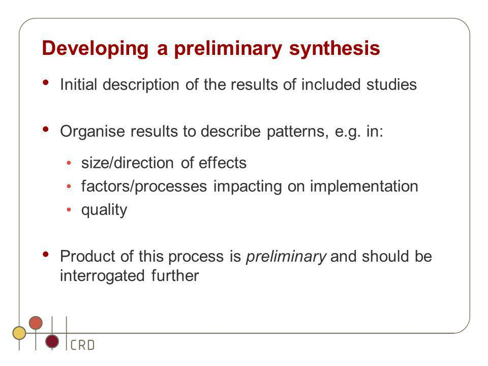 Developing a preliminary synthesis