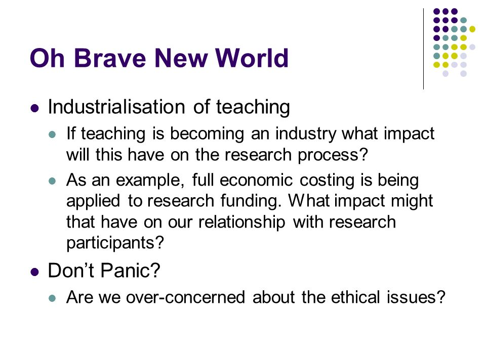 Oh Brave New World Industrialisation of teaching Don't Panic