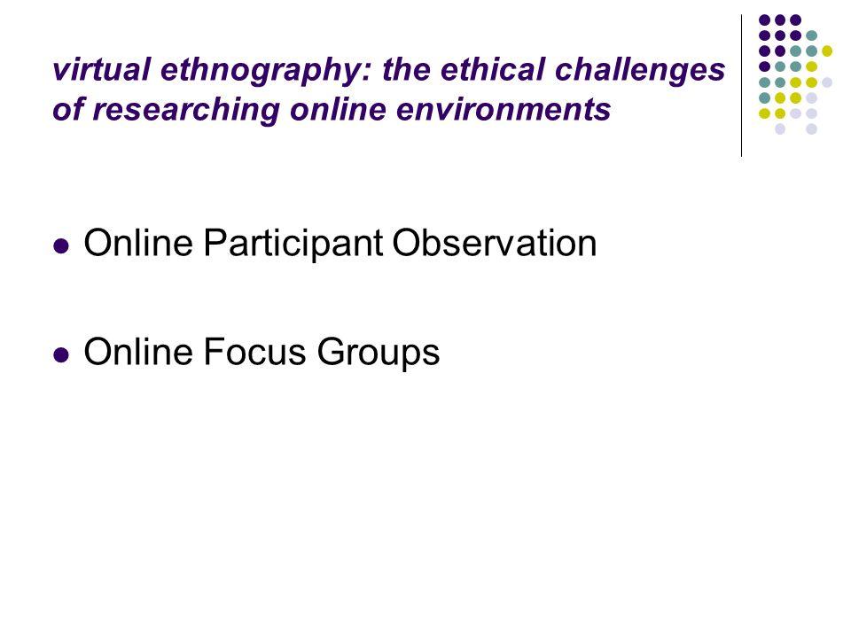 Online Participant Observation Online Focus Groups