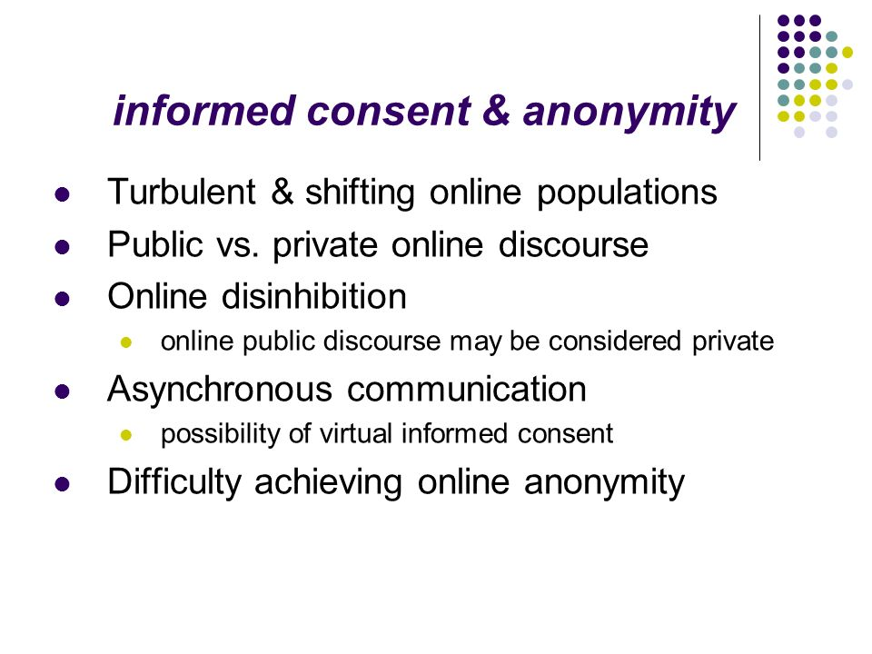 informed consent & anonymity
