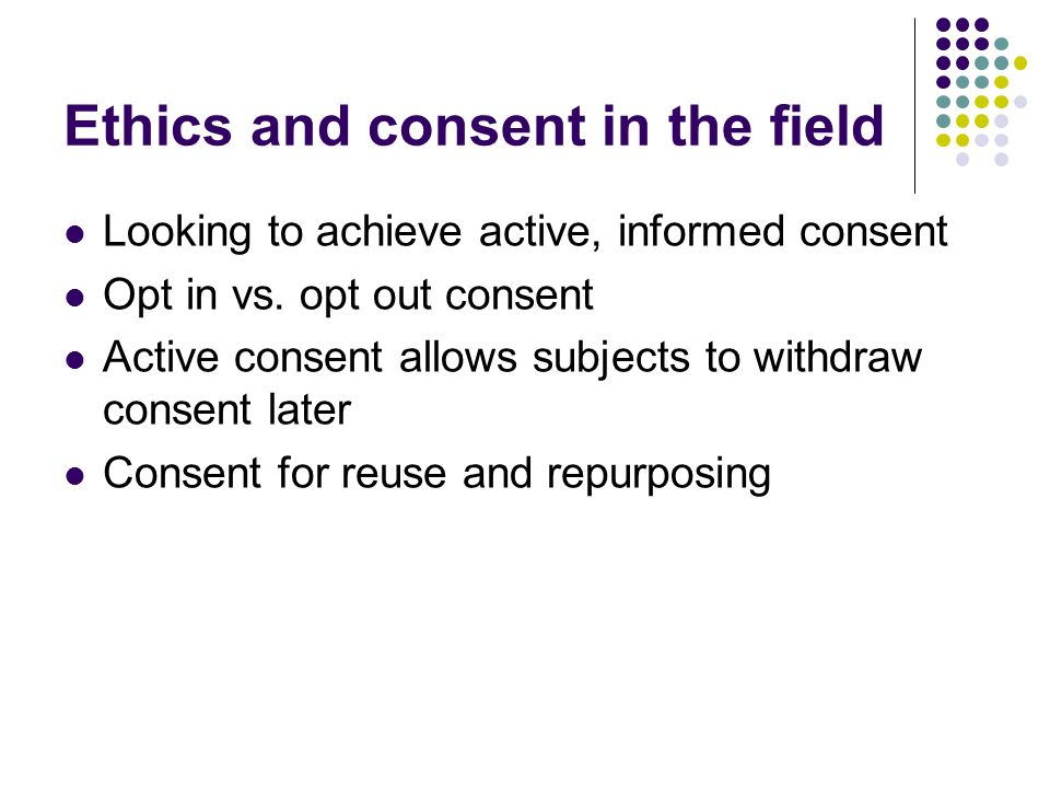 Ethics and consent in the field