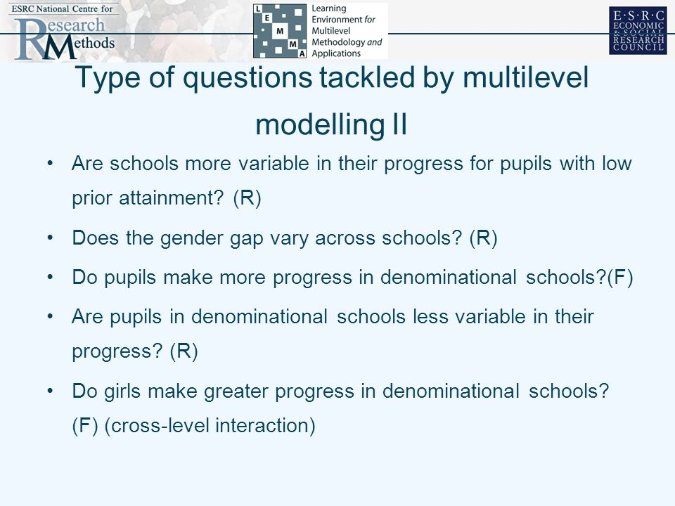 Type of questions tackled by multilevel modelling II