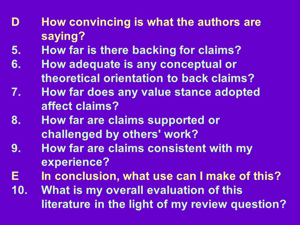 D. How convincing is what the authors are. saying. 5