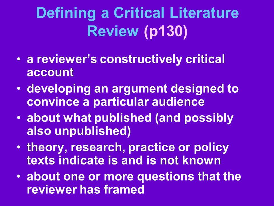 Defining a Critical Literature Review (p130)