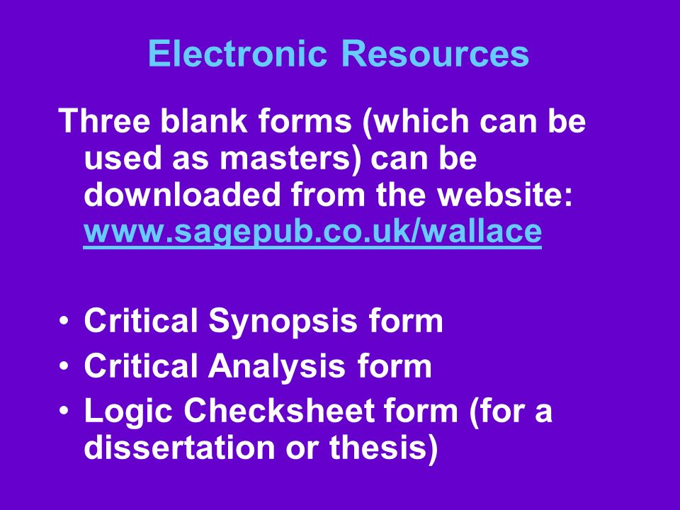Electronic Resources Three blank forms (which can be used as masters) can be downloaded from the website: www.sagepub.co.uk/wallace.