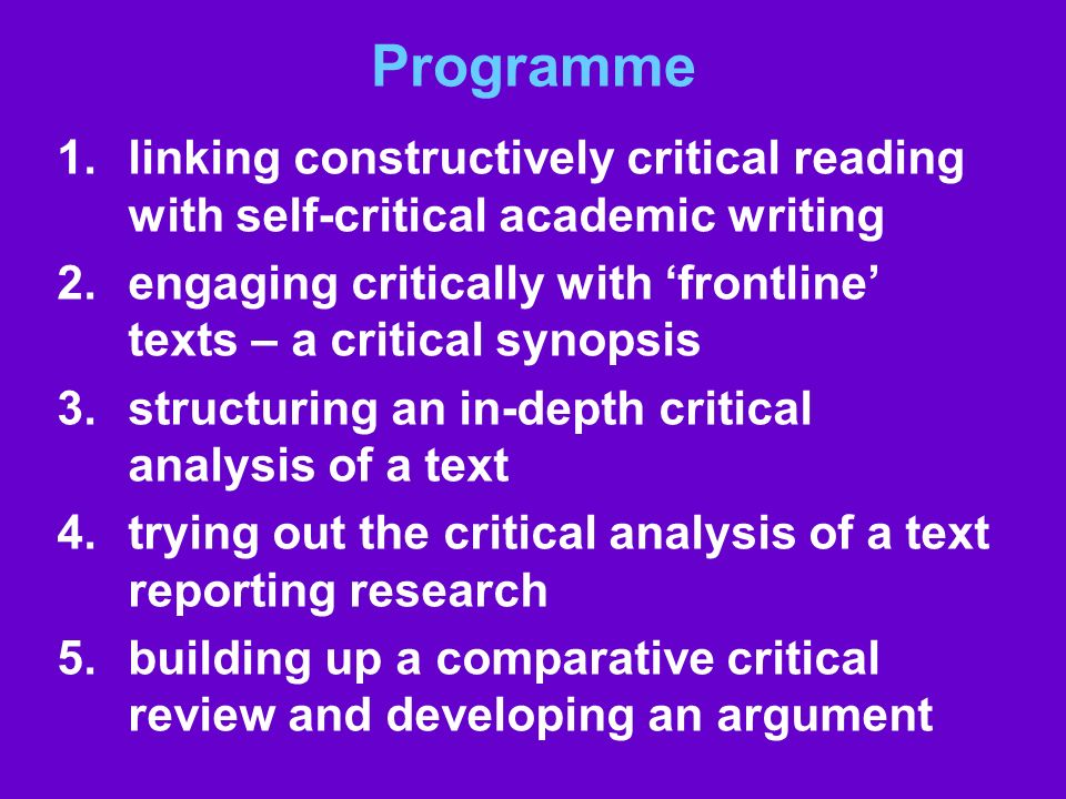 Programme linking constructively critical reading with self-critical academic writing.