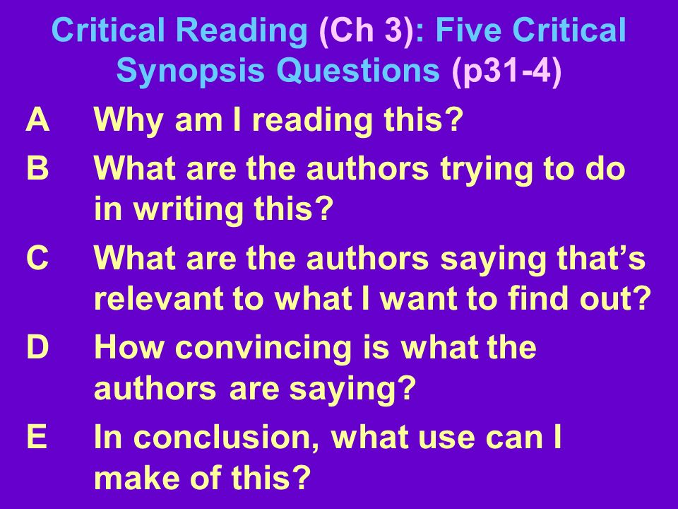 Critical Reading (Ch 3): Five Critical Synopsis Questions (p31-4)