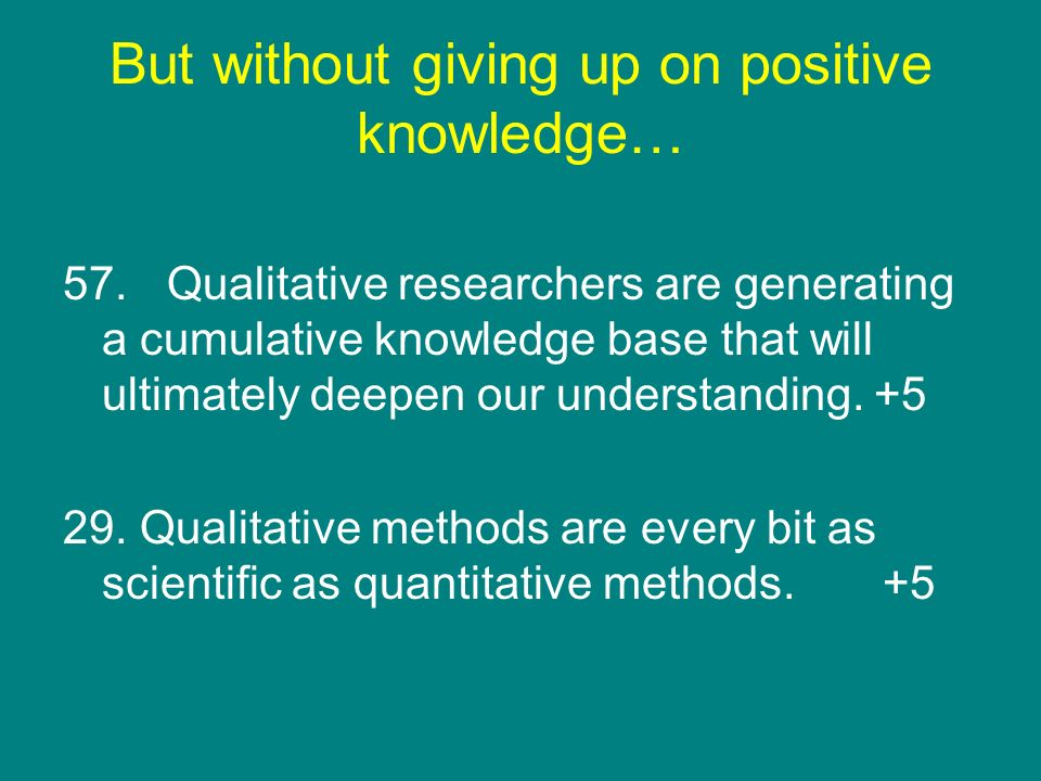 But without giving up on positive knowledge…