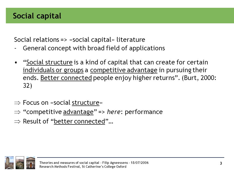 Social capital Social relations => «social capital» literature