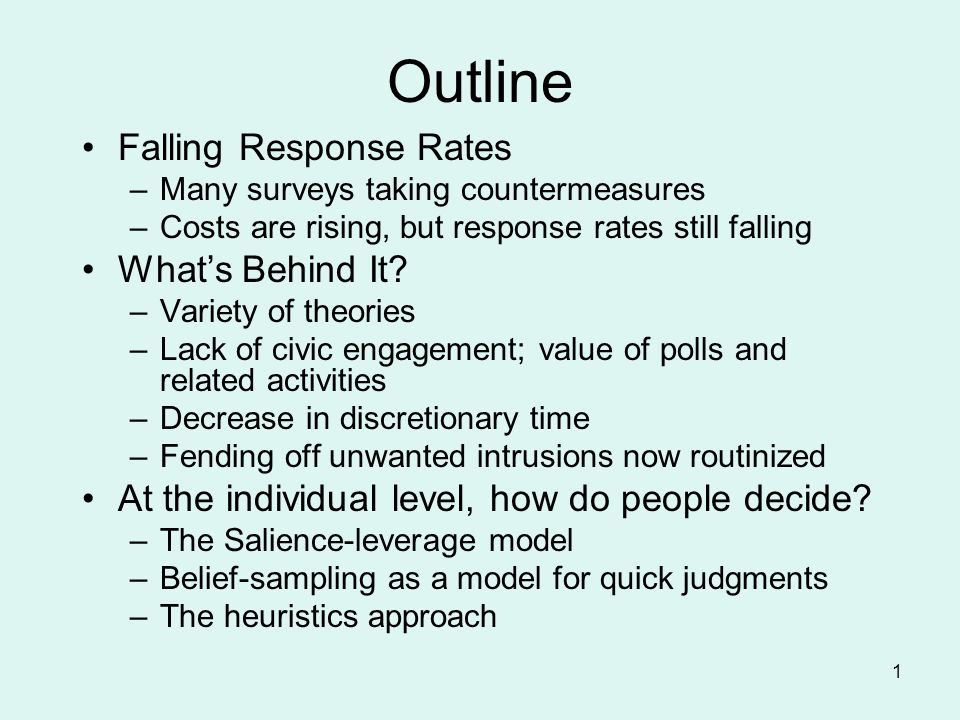 Outline (Cont'd) Does the decline matter The relation between nonresponse rates and nonresponse error.