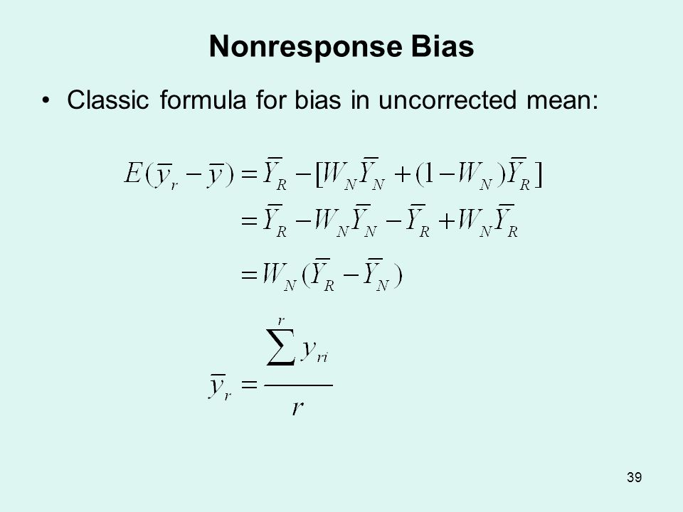 Nonresponse Bias — II Assumes nonresponse deterministic; two types of people. Those who never respond (WN)