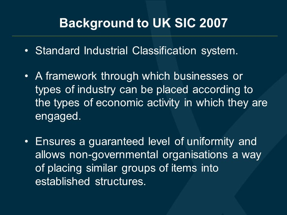 Background to UK SIC 2007 Standard Industrial Classification system.
