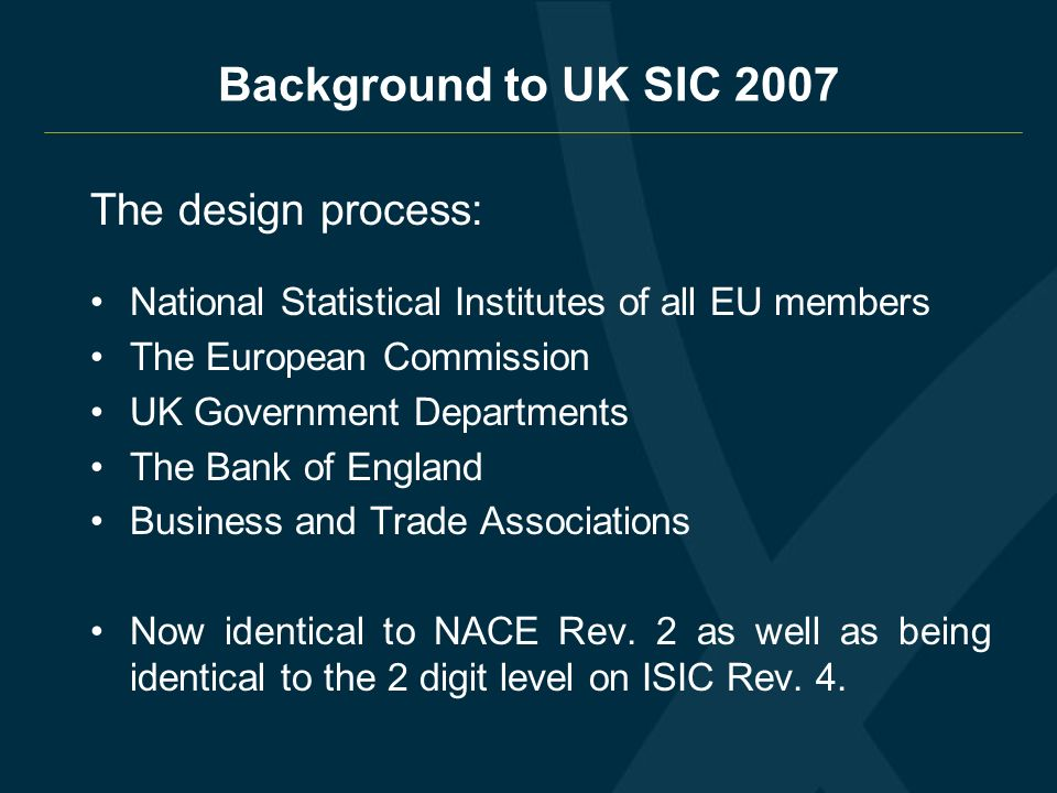 Background to UK SIC 2007 The design process:
