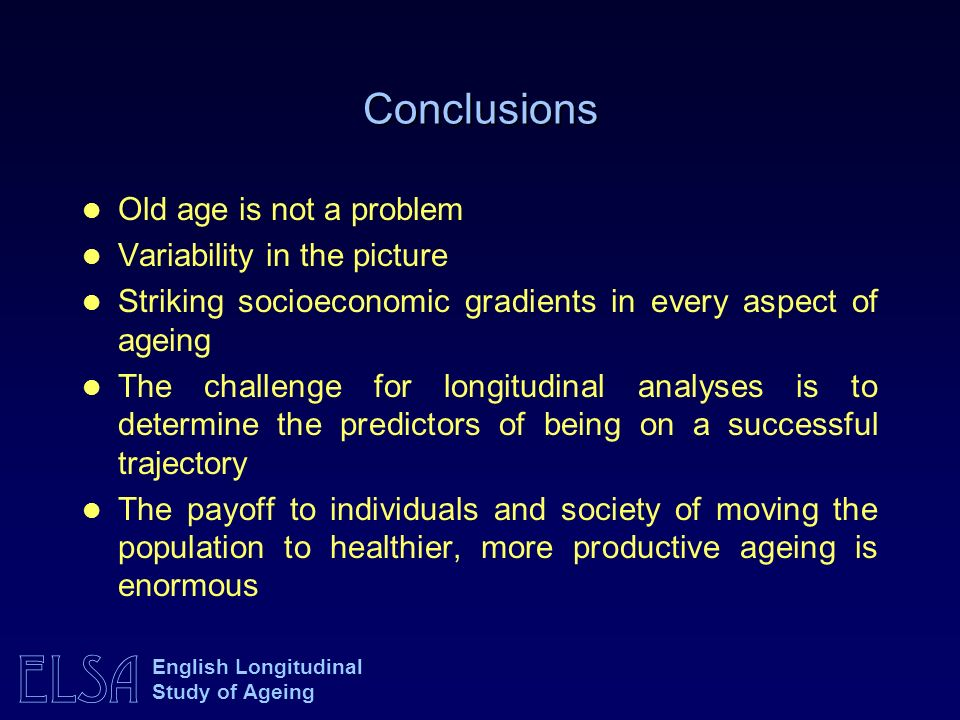 Conclusions Old age is not a problem Variability in the picture
