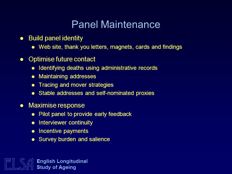 Panel Maintenance Build panel identity Optimise future contact