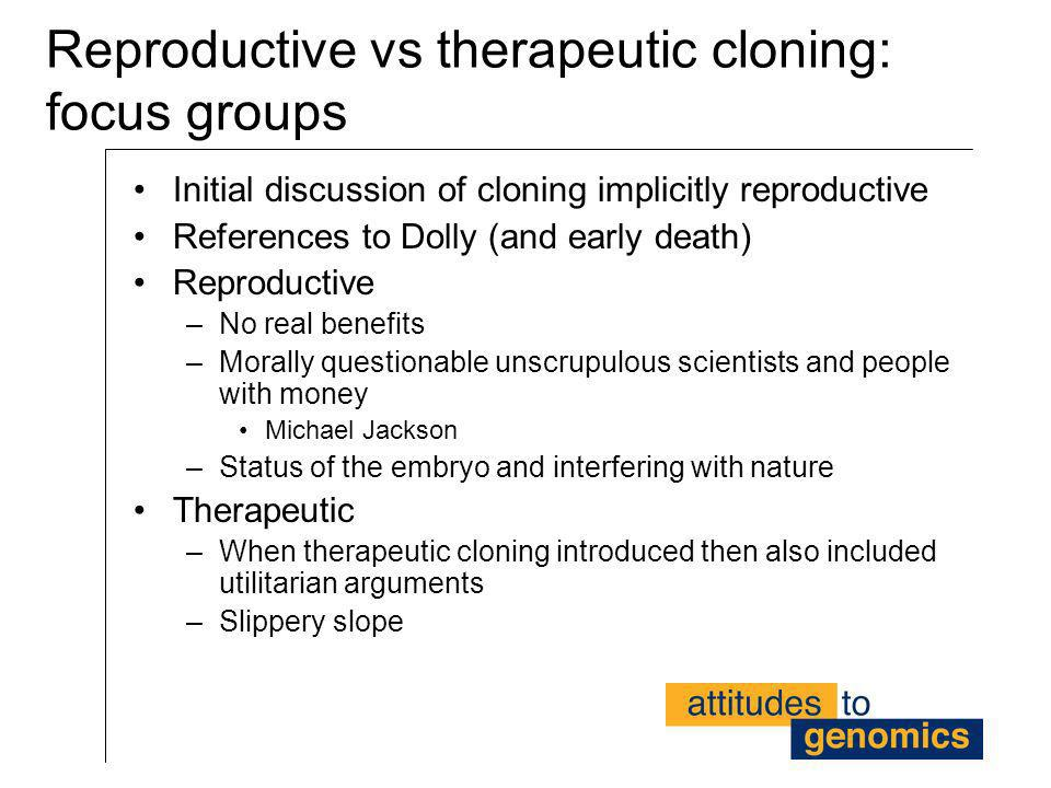 Reproductive vs therapeutic cloning: focus groups