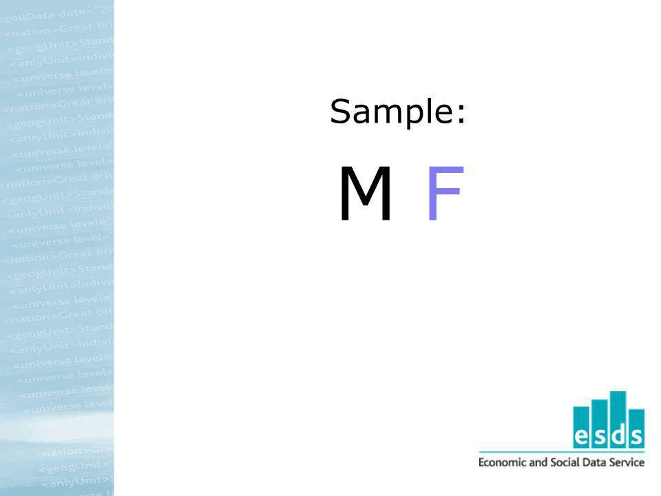 Sample: M F