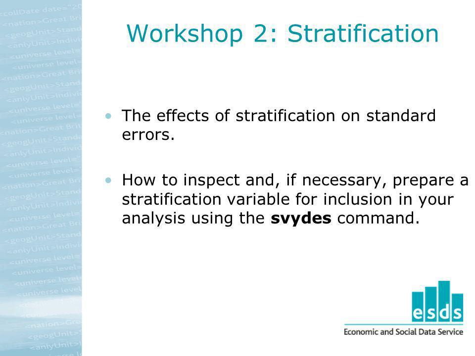 Workshop 2: Stratification