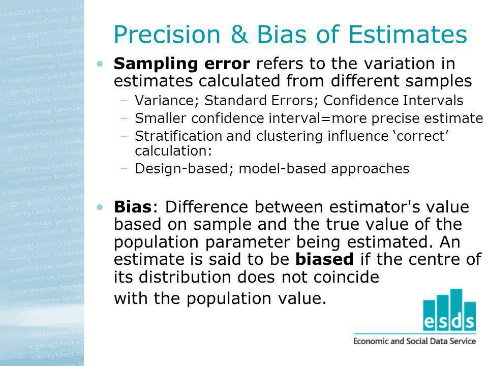 Precision & Bias of Estimates