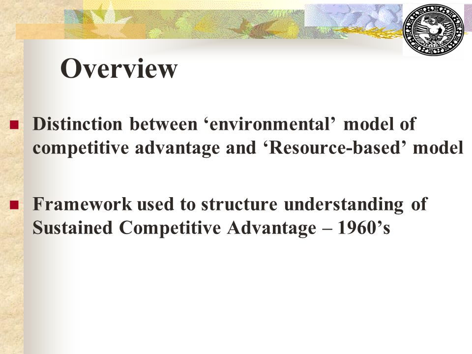 resource based sources of competitive advantage The resource-based view (rbv) is a managerial framework used to determine  the strategic  in contrast, the emergent resource-based view argued that the  source of  in the resource-based view, strategists select the strategy or  competitive.