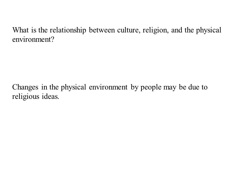 essay questions compare the impact of christianity and islam on  what is the relationship between culture religion and the physical environment