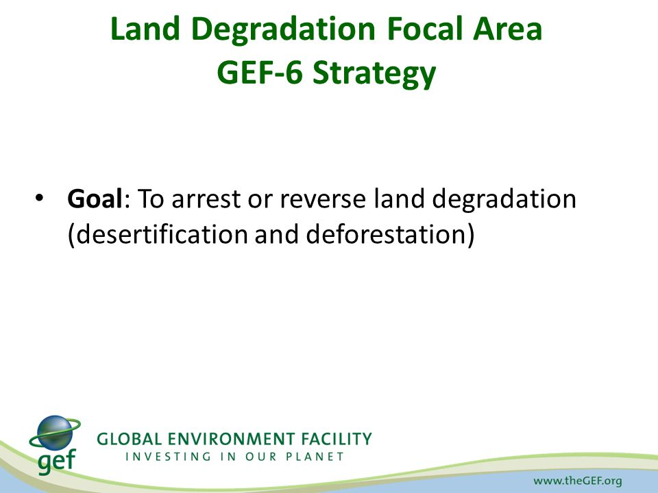 Land Degradation Focal Area GEF-6 Strategy