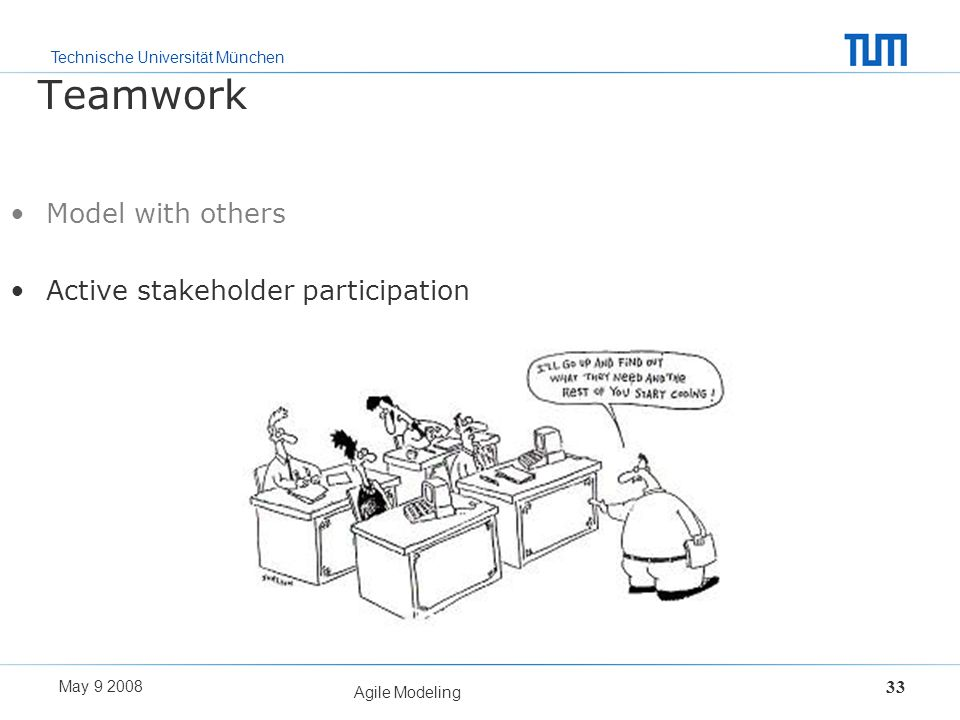 Teamwork Model with others Active stakeholder participation May