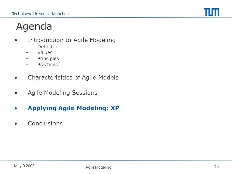 Agenda Introduction to Agile Modeling Characterisitics of Agile Models