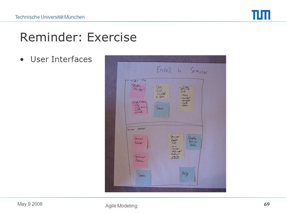 Reminder: Exercise User Interfaces Agile Modeling May 9 2008