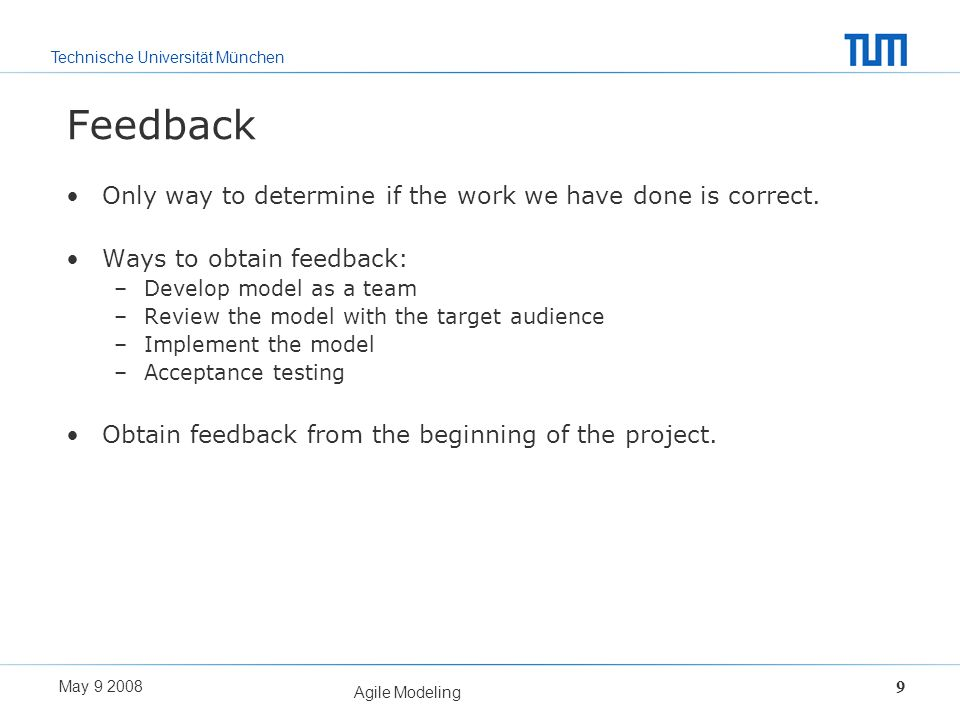 Feedback Only way to determine if the work we have done is correct.