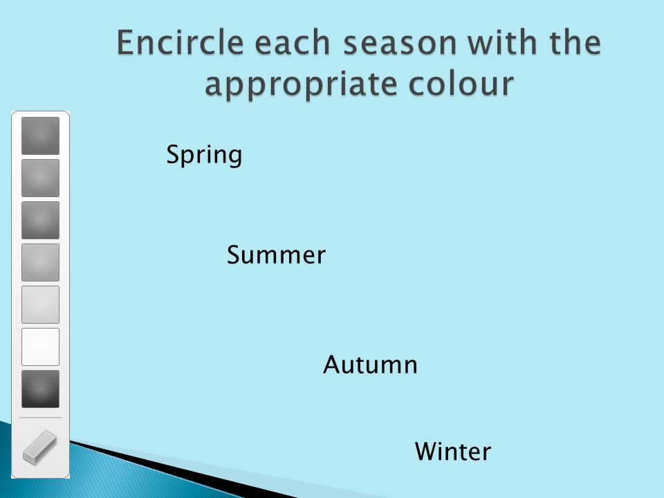 Encircle each season with the appropriate colour