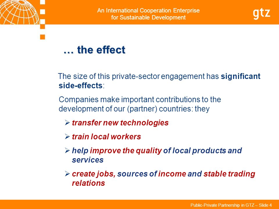 … the effect The size of this private-sector engagement has significant side-effects: