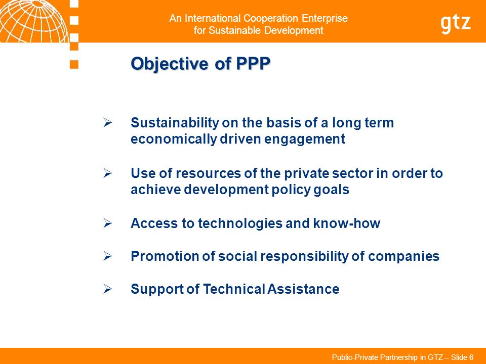 Objective of PPP Sustainability on the basis of a long term economically driven engagement.