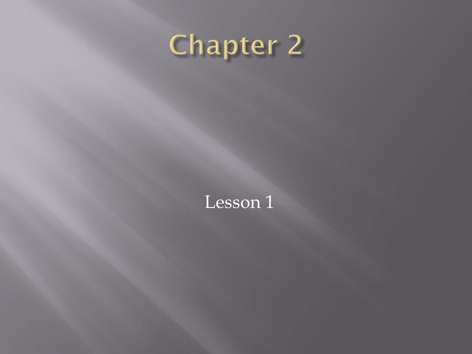 Chapter 2 Lesson 1