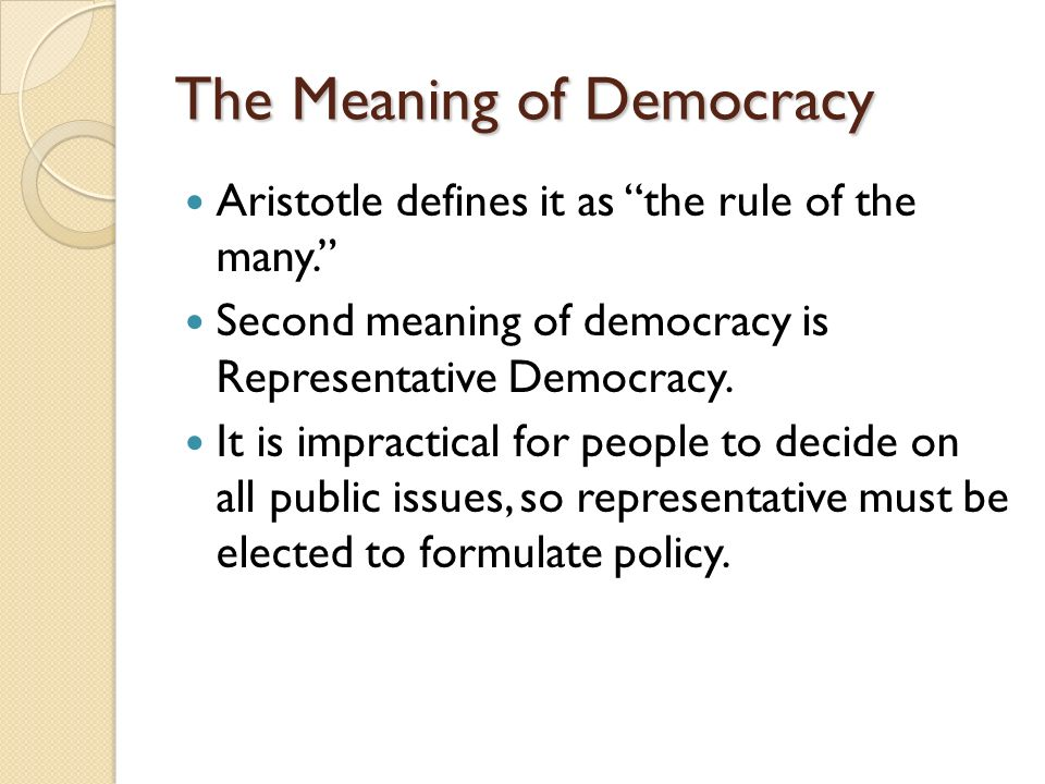 what is the true meaning of democracy What are the five foundations of democracy the five foundations, or basic principles, of democracy are social equality, majority rule, minority rights, freedom and integrity all of these have a common basis in the fundamental ethical principle of mutual respect for diversity social equality is a.