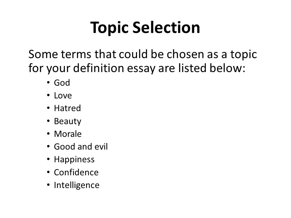 lecture definition essay ppt video online  topic selection some terms that could be chosen as a topic for your definition essay are