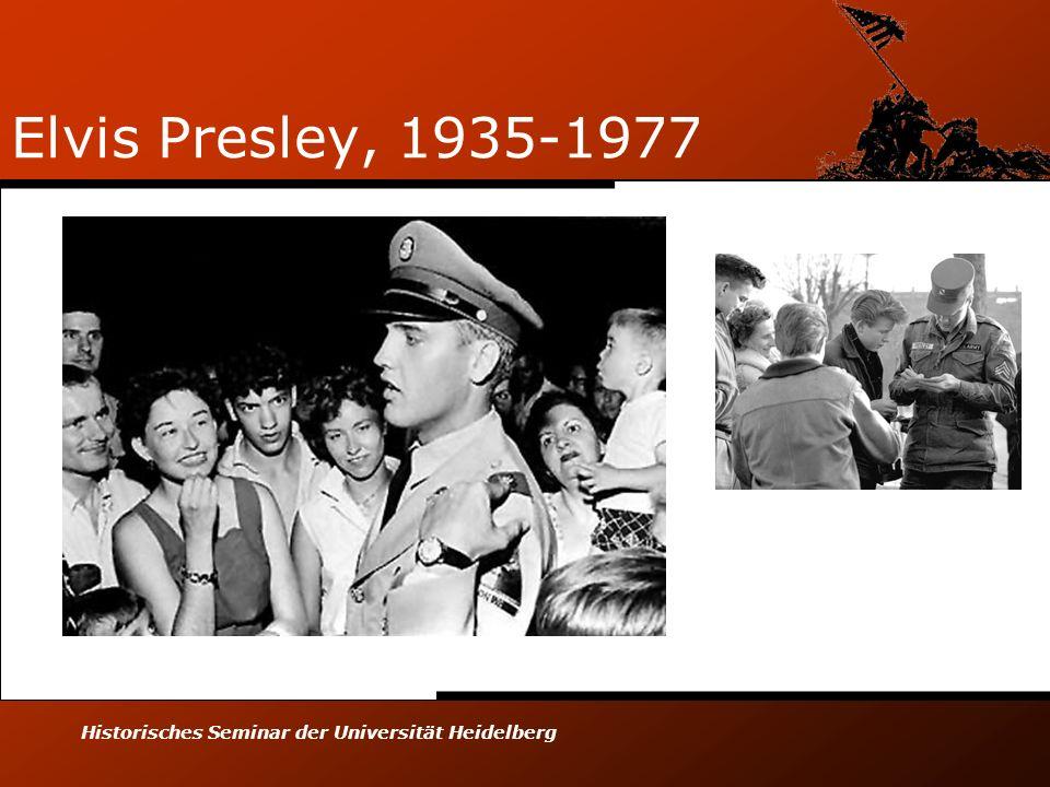 Elvis Presley, 1935-1977 Historisches Seminar der Universität Heidelberg