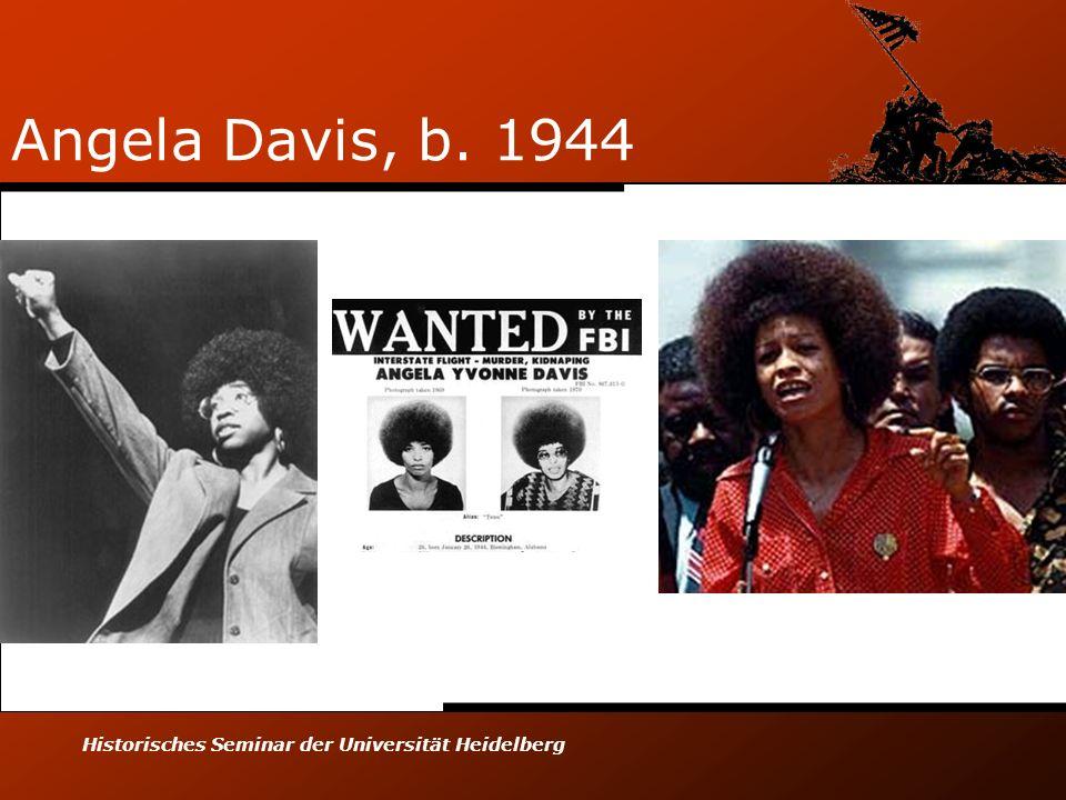 Angela Davis, b. 1944 Historisches Seminar der Universität Heidelberg