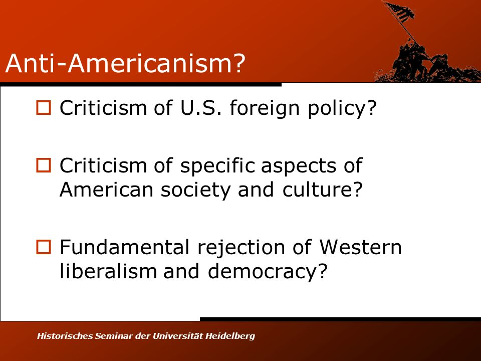 Anti-Americanism Criticism of U.S. foreign policy