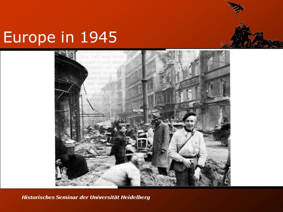 Europe in 1945 Historisches Seminar der Universität Heidelberg