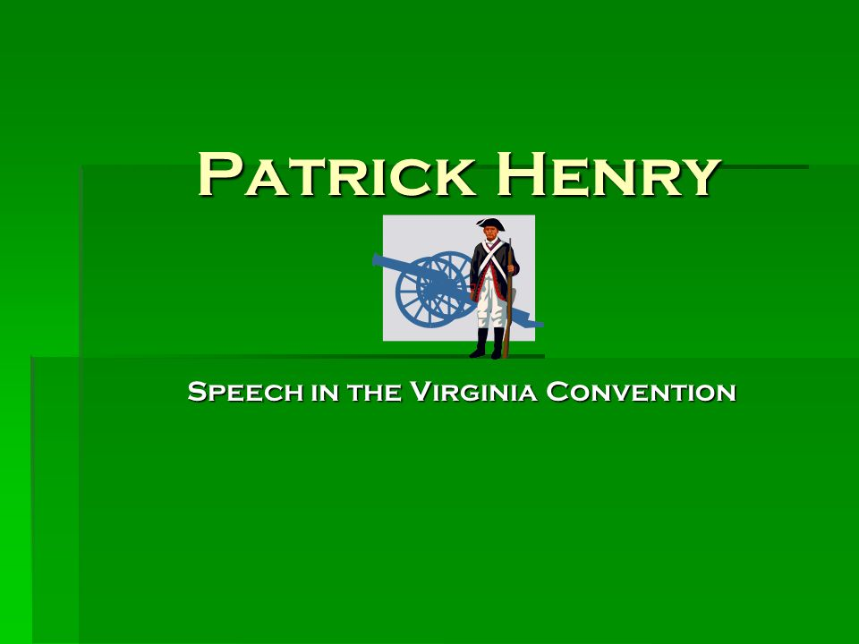 a discussion on patrick henrys speech to the virginia convention