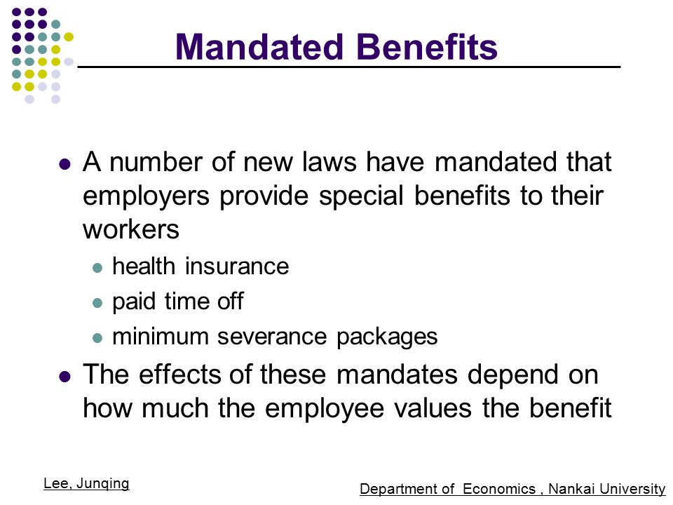 what is government mandated benefits Answer to in understanding why employers offer benefits to employees, discuss the effects government mandated benefits have on wages and profits.