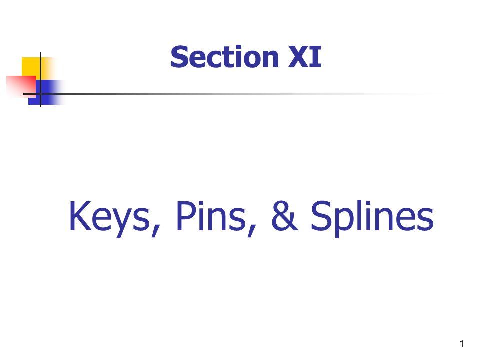 Section XI Keys, Pins, & Splines