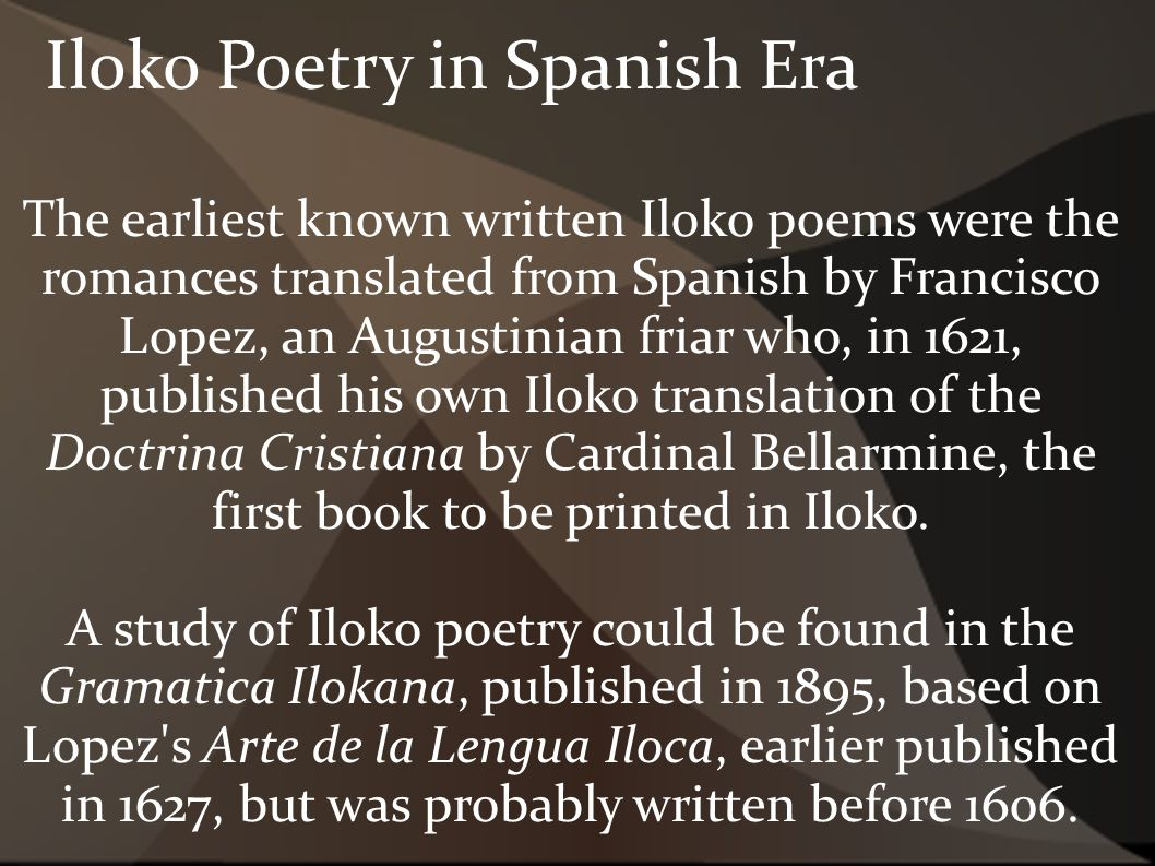 poem during pre spanish period Philippine literature poems during japanese period haiku haiku is a poem of free verse of japanese origin it has 17 syllables divided into 3 lines the first has 5 .