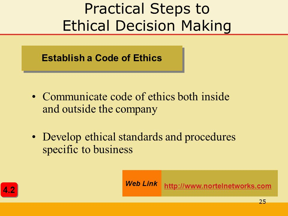 the standards in ethical decision making practices in businesses and individuals Provided by an individual ethics consultant, ethics consultation team, or ethics  committee to  honors participants' authority and values in the decision-making  process educates  ethical standards in its business and management  practices.
